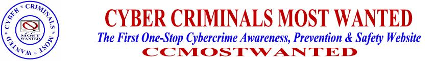 Cyber Criminals Most Wanted